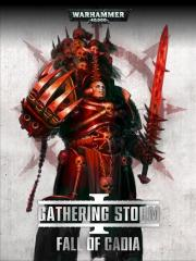 The Gathering Storm: Fall Of Cadia (ENG)